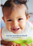 Guia de Salud Bucal Infantil para Pediatras